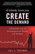 If Nobody Loves You CREATE The Demand (228 page book)