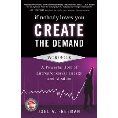 If Nobody Loves You CREATE The Demand (240 page workbook)